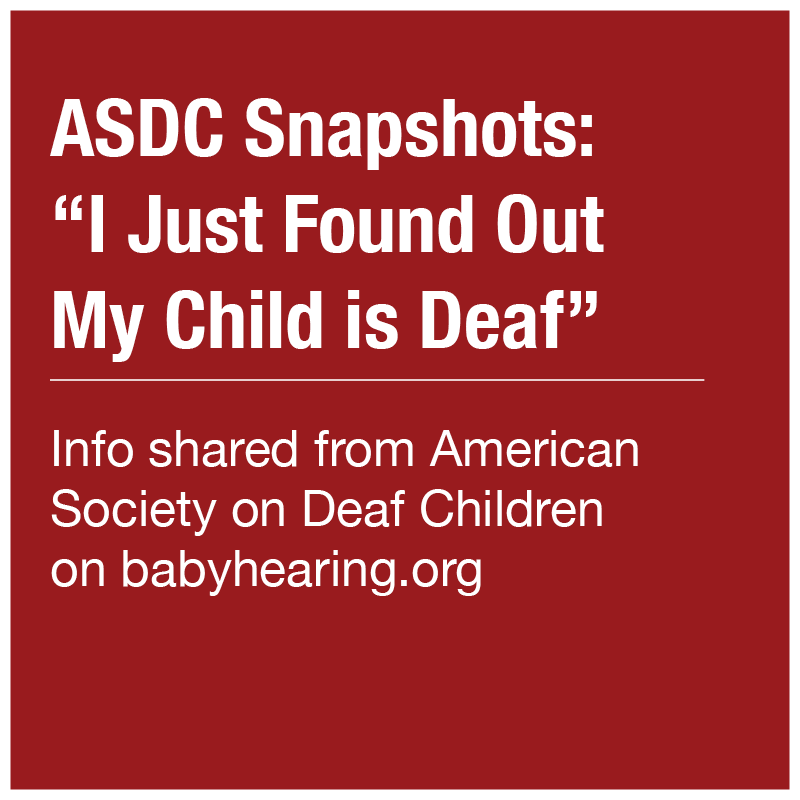 ASDC Snapshots - I Just Found Out My Child is Deaf