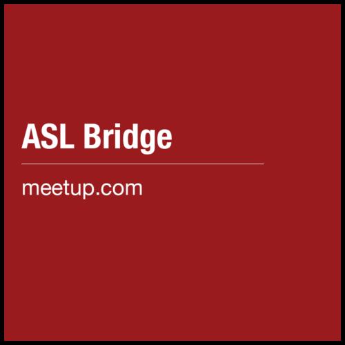 ASL Bridge (ASL Practice)