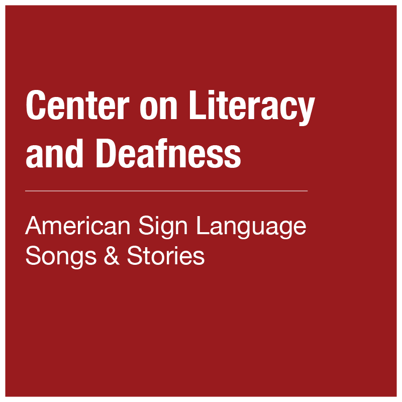 Center on Literacy and Deafness - ASL Songs and Stories
