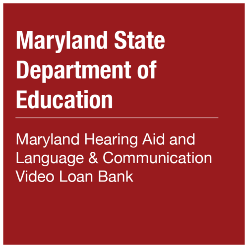 MSDE - Maryland Hearing Aid and Language & Communication Video Loan Bank