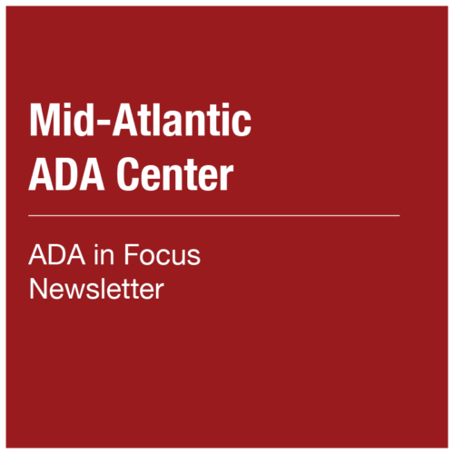 Mid-Atlantic ADA Center - ADA in Focus