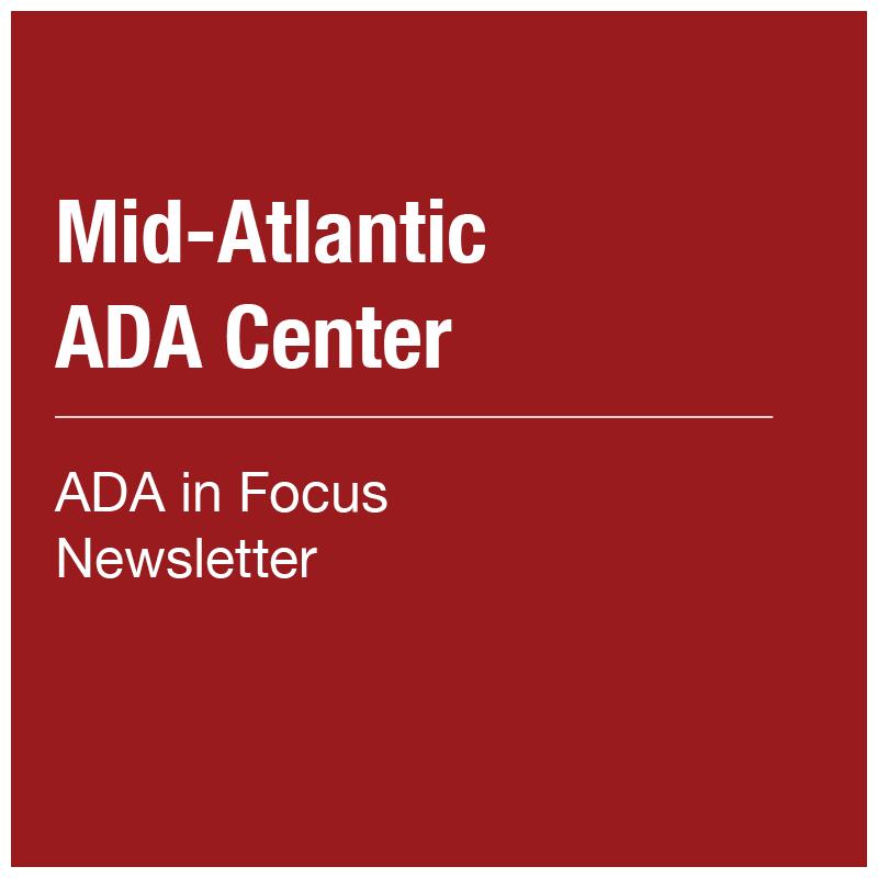 Mid-Atlantic ADA Center - ADA in Focus